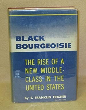 Black Bourgeoisie: Frazier, E. Franklin