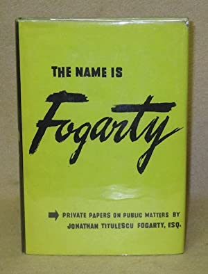 The Name Is Fogarty: Fogarty, Jonathan Titulescu