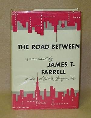 The Road Between: Farrell, James T.