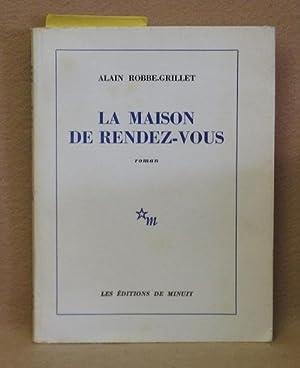 La Maison De Rendez-Vous: Robbe-Grillet, Alain