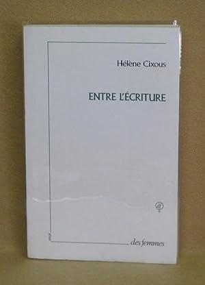 Entre L'Écriture: Cixous, Hélène