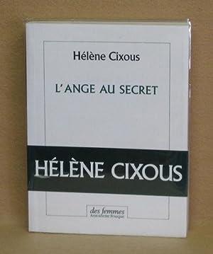 L'Ange Au Secret: Cixous, Hélène