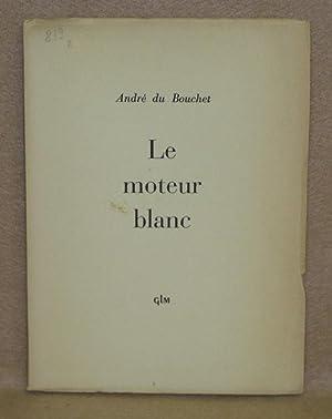 Le moteur blanc: du Bouchet, André