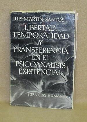 Libertad, Temporalidad Y Transferencia En El Psicoanalisis Existencial: Martin-Santos, Luis