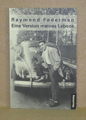 Eine Version meines Lebens: Federman, Raymond