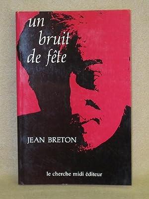 Un Bruit De Fête: Breton, Jean