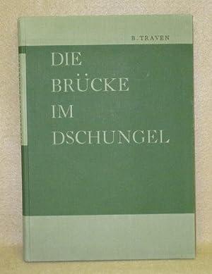 Die Brücke Im Dschungel: Traven, B.