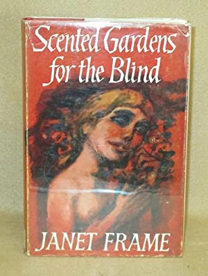 Scented Gardens for the Blind: Frame, Janet