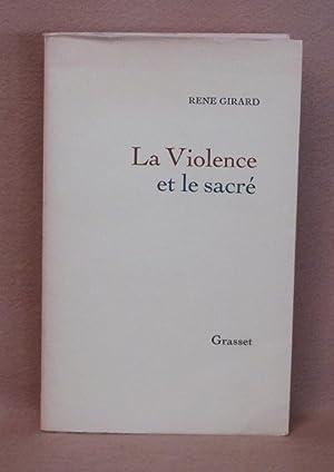 La Violence Et Le Sacré: Girard, Rene