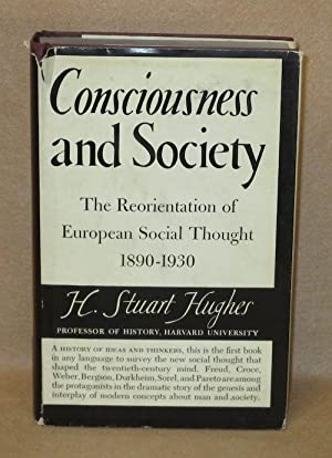 Consciousness and Society: Hughes, H. Stuart
