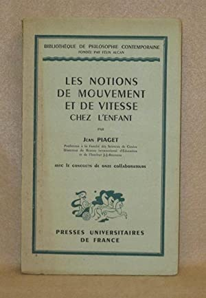 Les Notions De Mouvement Et De Vitesse Chez L'Enfant: Piaget, Jean