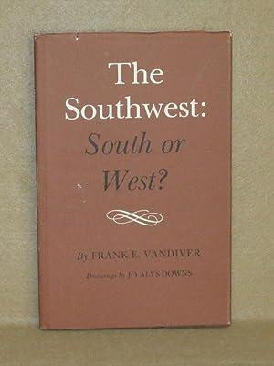 The Southwest: South or West: Vandiver, Frank E.