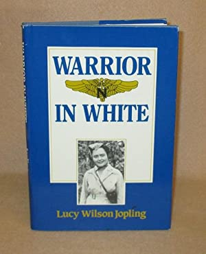Warrior In White: Jopling, Lucy Wilson