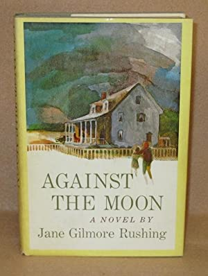 Against The Moon: Rushing, Jane Gilmore