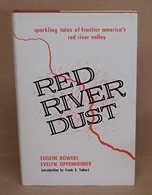 Red River Dust: Bowers, Eugene and Evelyn Oppenheimer