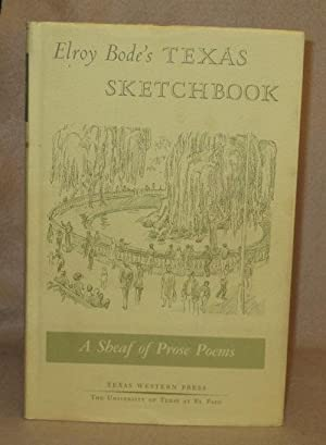 Elroy Bode's Texas Sketchbook: A Sheaf of Prose Poems