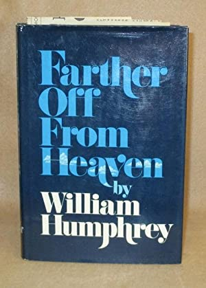 Farther Off From Heaven: Humphrey, William