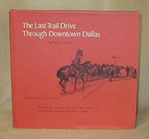 The Last Trail Drive Through Downtown Dallas: Green, Ben K.