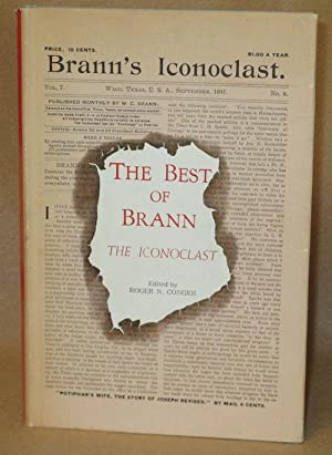 The Best of Brann The Iconoclast: Selected Articles: Conger, Roger N.