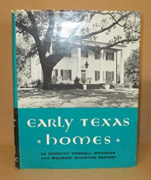 Early Texas Homes: Bracken, Dorothy Kendall and Maurine Whorton Redway