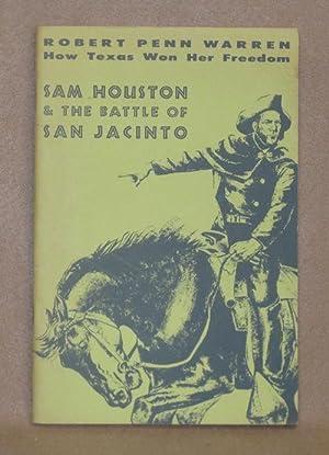 How Texas Won Her Freedom: Sam Houston & The Battle of San Jacinto: Warren, Robert Penn
