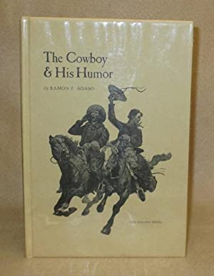 The Cowboy and His Humor: Adams, Ramon F.