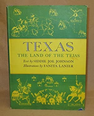 Texas: The Land Of The Tejas: Johnson, Siddie Joe