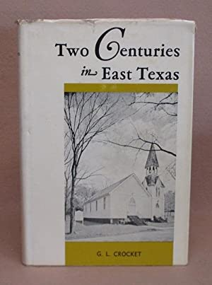 Two Centuries in East Texas: Crocket, G.L.