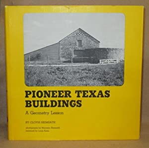 Pioneer Texas Buildings: A Geometry Lesson: Heimsath, Clovis