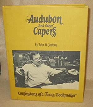 Audubon And Other Capers: Confessions of a Texas Bookmaker: Jenkins, John H.