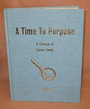 A Time To Purpose: A Chronicle of Carson County: Randel, Mrs. Ralph and the Carson County ...