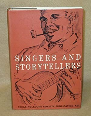 Singers and Storytellers: Boatright, Mody C.; Hudson, Wilson M.; Maxwell, Allen