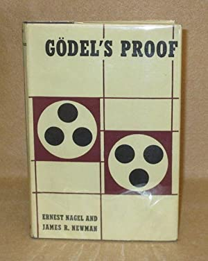 Gödel's Proof: Nagel, Ernest and James R. Newman