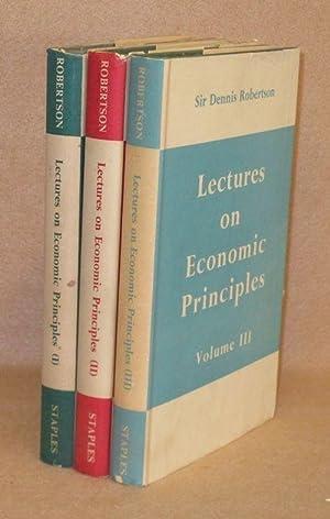 Lectures on Economic Principles: Robertson, Sir Dennis