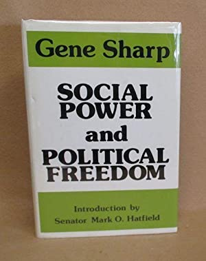 Social Power and Political Freedom: Sharp, Gene