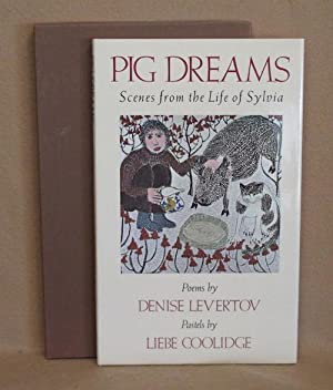 Pig Dreams: Scenes from the Life of Sylvia: Levertov, Denise