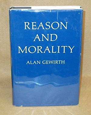 Reason and Morality: Gewirth, Alan