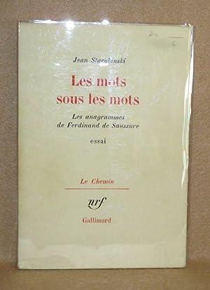Les Mots Sous Les Mots: Starobinski, Jean