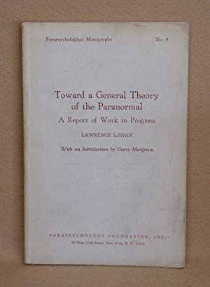 Toward a General Theory of the Paranormal. A Report of Work in Progress: LeShan, Lawrence