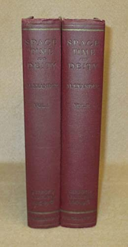Space Time And Deity: The Gifford Lectures At Glasgow 1916-1918: Alexander, S.
