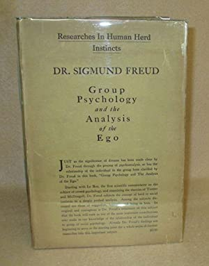 Group Psychology and the Analysis of the Ego: Freud, Dr. Sigmund