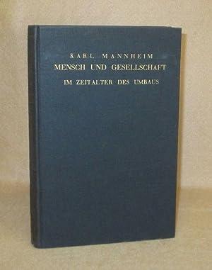 Mensch Und Gesellschaft Im Zeitalter Des Umbaus: Mannheim, Karl