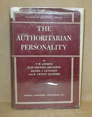 The Authoritarian Personality: Adorno, T.W.; Else Frenkel-Brunswick; Daniel J. Levinson; R. Nevitt ...