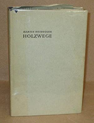 Holzwege: Heidegger, Martin