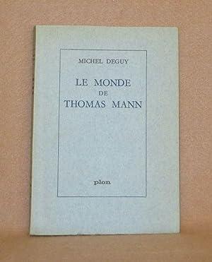 Le Monde De Thomas Mann: Deguy, Michel