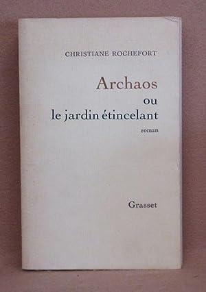Archaos ou le jardin étincelant: Rochefort, Christiane