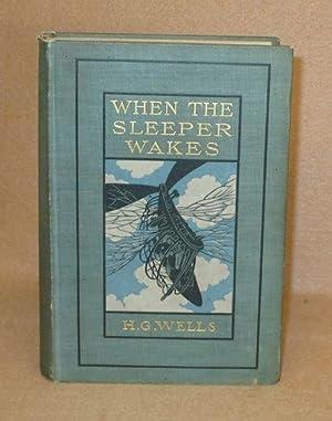 When The Sleeper Wakes: Wells, H.G.