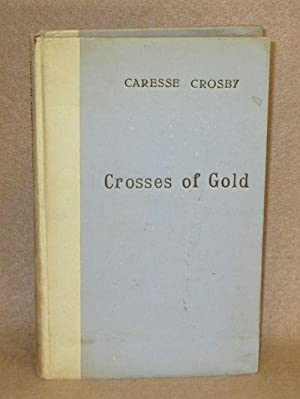 Crosses of Gold: Crosby, Caresse