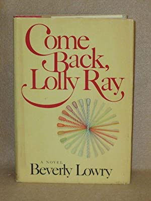 Come Back, Lolly Ray: Lowry, Beverly