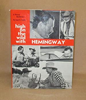 High on the Wild With Hemingway: Arnold, Lloyd R.
